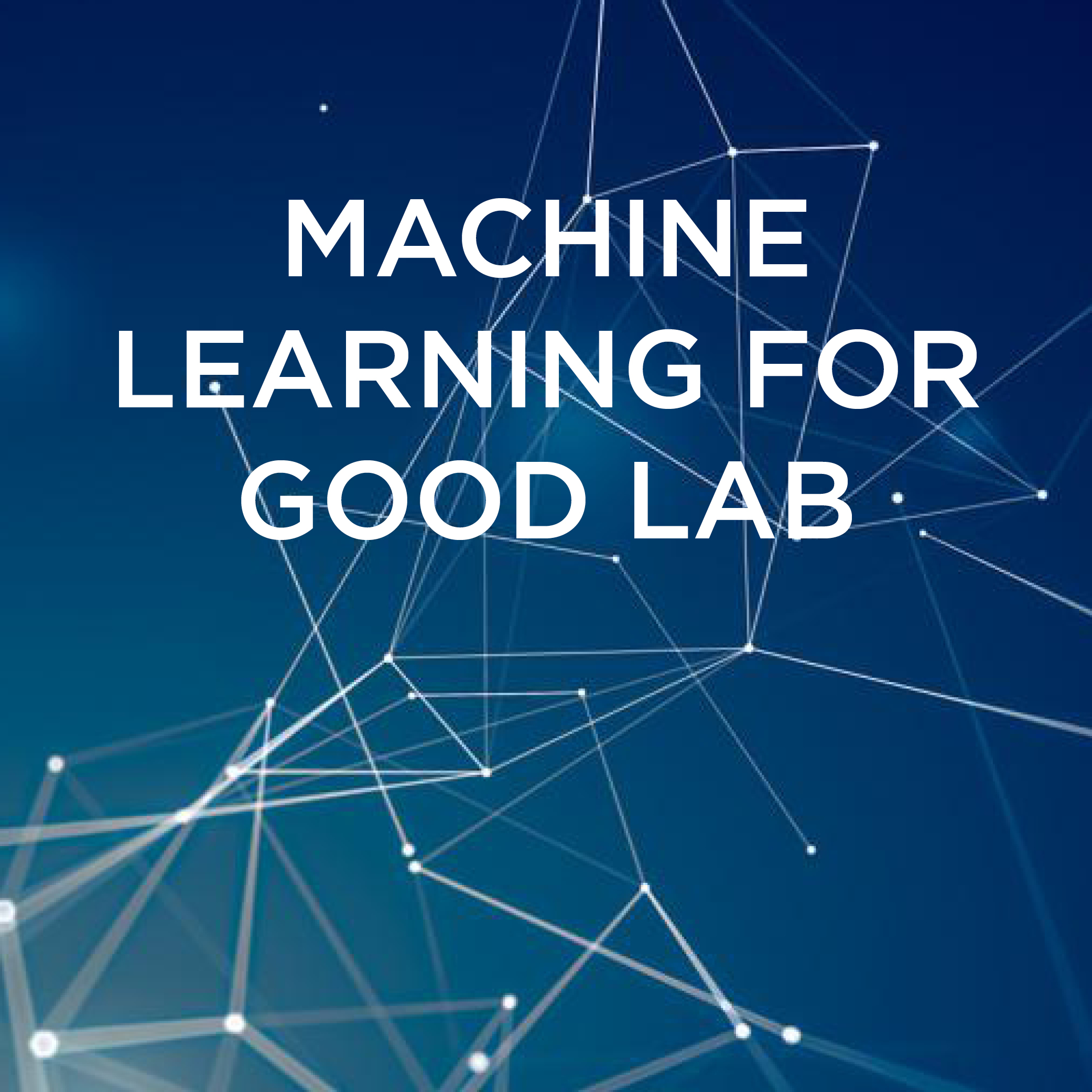 Machine Learning for Good Laboratory (ML4G Lab)